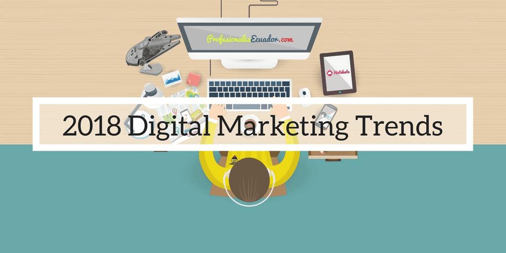 2018 Digital Markting Trends